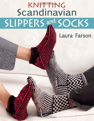 Knitting Scandinavian Slippers and Socks by Laura Farson http://www.amazon.com/dp/1604680490/ref=cm_sw_r_pi_dp_OPjGub09SCGR8