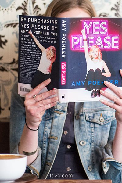 3 Reasons Why You Should Read Yes Please by Amy Poehler www.levo.com