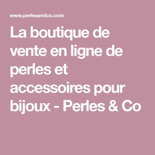 La boutique de vente en ligne de perles et accessoires pour bijoux - Perles & Co