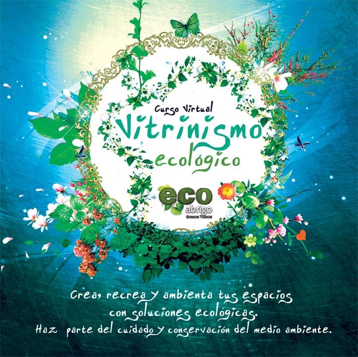 Vitrinismo Ecologico  http://render-web.com/renderweb/vitrinismo-ecologico-inscripciones-curso-virtual/