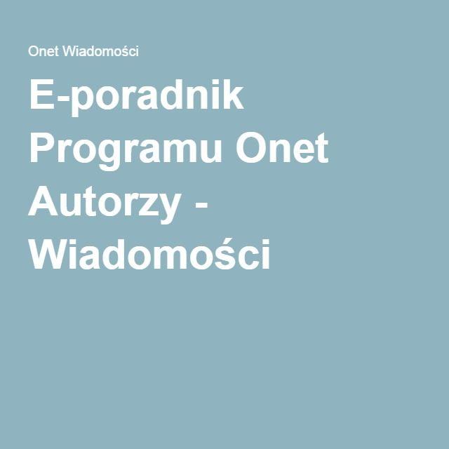 E-poradnik Programu Onet Autorzy - Wiadomości