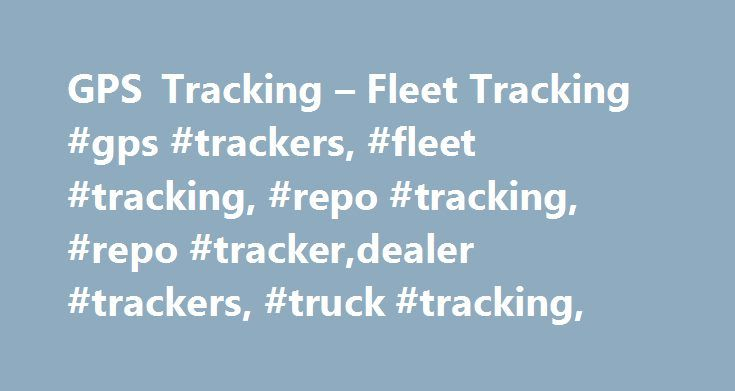 GPS Tracking – Fleet Tracking #gps #trackers, #fleet #tracking, #repo #tracking, #repo #tracker,dealer #trackers, #truck #tracking, http://new-york.remmont.com/gps-tracking-fleet-tracking-gps-trackers-fleet-tracking-repo-tracking-repo-trackerdealer-trackers-truck-tracking/  # Theft Fleet Trailer Finance Rentals Personal GPS Trackers MorseGPS Offers the Best in GPS Tracking Devices Portable Navigation Devices and a Host of Services listed on the upper left GPS Fleet Tracking BHPH GPS Vehicle…