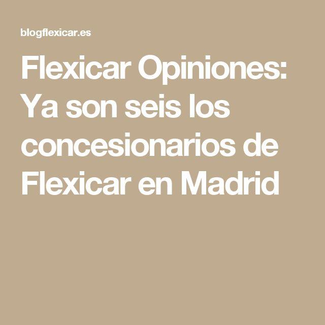 Flexicar Opiniones: Ya son seis los concesionarios de Flexicar en Madrid