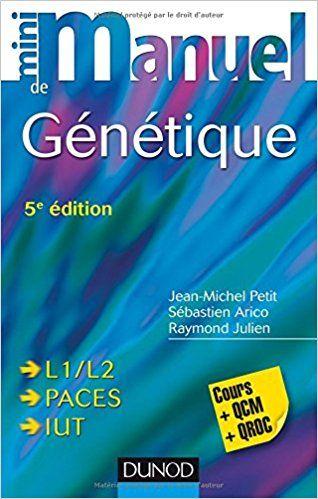 Mini Manuel de Génétique - 5e éd. - L1/L2, PACES, IUT - Jean-Michel Petit, Raymond Julien, Sébastien Arico