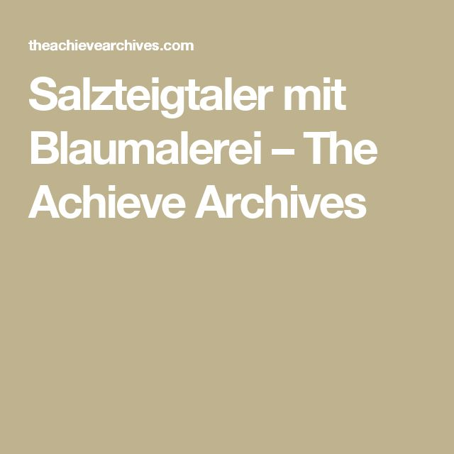 Salzteigtaler mit Blaumalerei – The Achieve Archives