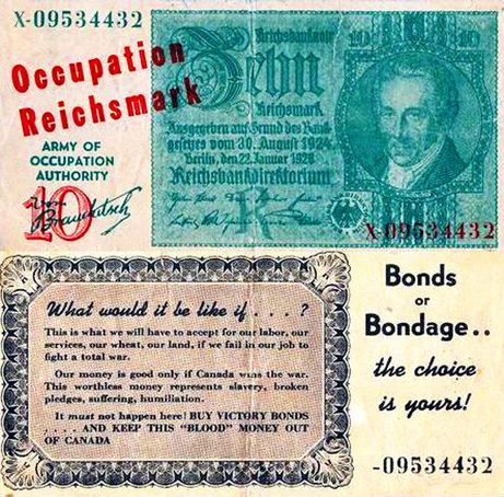 On IF Day, Canadian currency was replaced with fake German Reichsmarks. (These were the only propaganda notes that Canada created during the war.) This photo of the fake money shows an advertisement for Victory Loans on the back. It was part of a huge staged invasion in Winnipeg. Manitoba on Feb. 19, 1942 called IF Day, designed to scare people into donating money to Victory Loans.