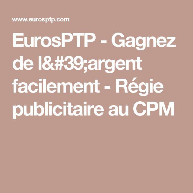 EurosPTP - Gagnez de l'argent facilement - Régie publicitaire au CPM