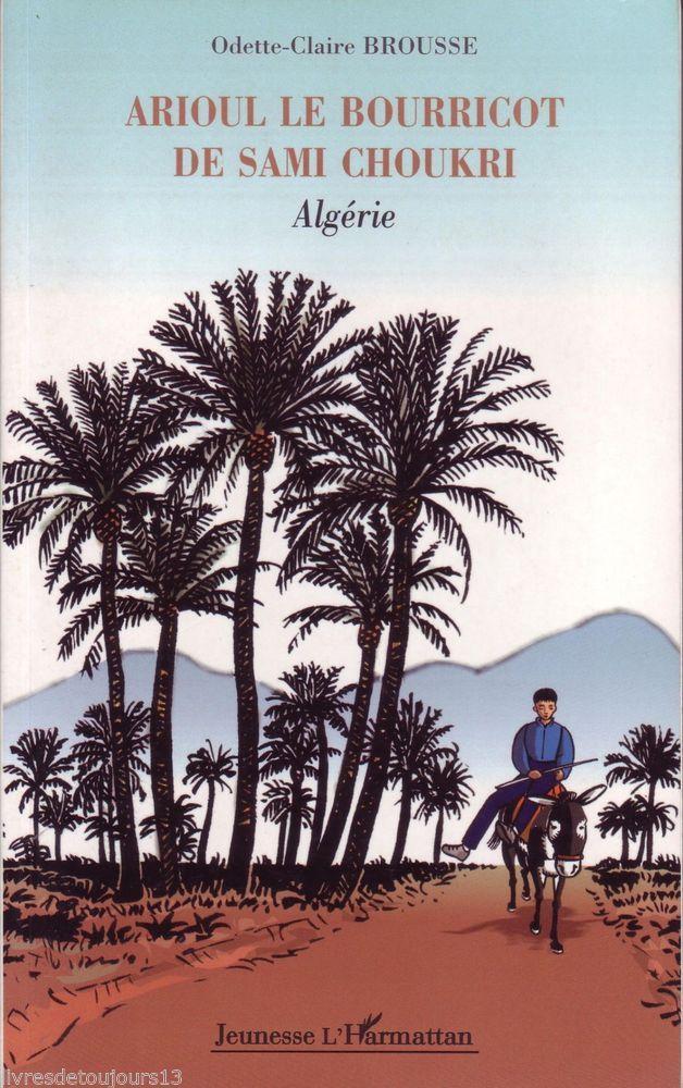 #littérature jeunesse : Arioul Le Bourricot De Sami Choukri - Algérie - Odette-Claire Brousse. Éditions Jeunesse l'Harmattan, 2004. 171 pages.