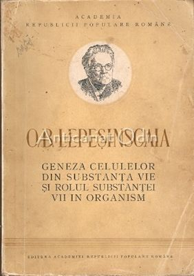 Geneza Celulelor Din Substanta Vie Si Rolul Substantei Vii In Organism - O. B. L
