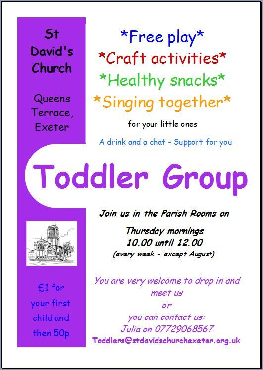 St David's Church Toddler Group welcomes all families We are open every Thursday 10.00 – 12.00 at the Church (in the parish room down the steps)      Enjoy playtime with toys, books, puzzles, a sandpit and painting as well as a simple craft activity; after snacks we end with singing.   For further details contact Julia 07729068567 toddlers@stdavidschurchexeter.org.uk