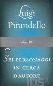 Sei personaggi in cerca d'autore - Pirandello Luigi - Libro - BUR Biblioteca Univ. Rizzoli - Pillole BUR - IBS