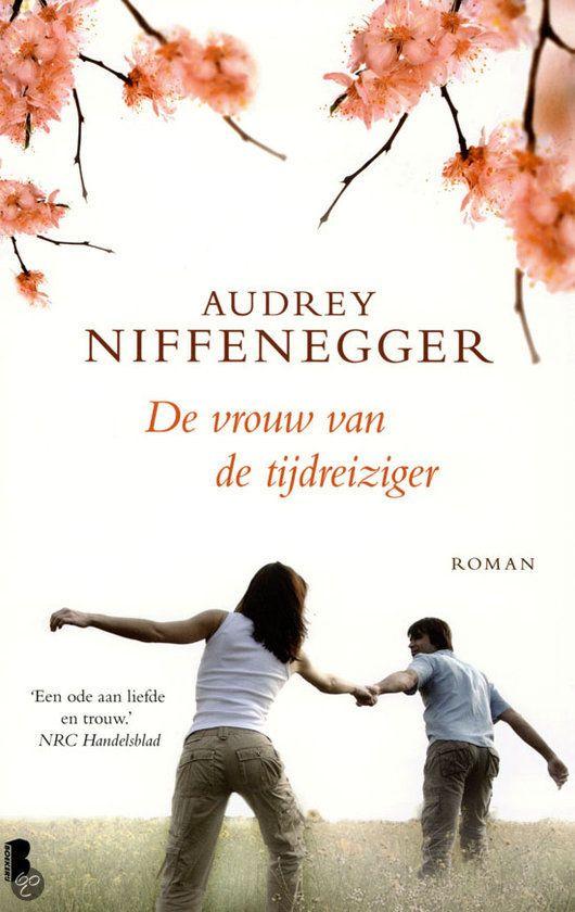 De vrouw van de tijdreiziger (The Time Traveler's Wife) by Audrey Niffenegger