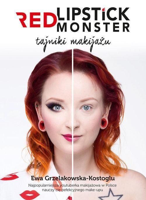 Red Lipstick Monster. Tajniki makijażu - książka Ewy Grzelakowskiej, najbardziej znanej polskiej youtuberki makijażowej