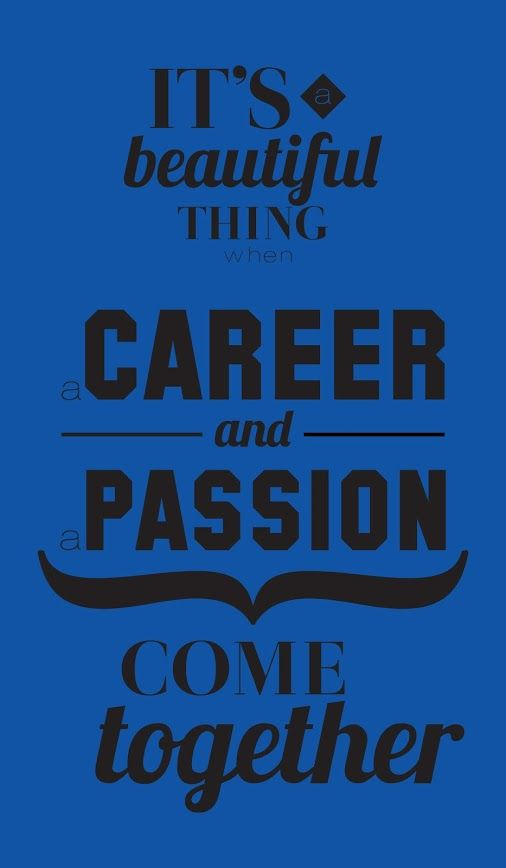 Career and Passion - Love Your Work!