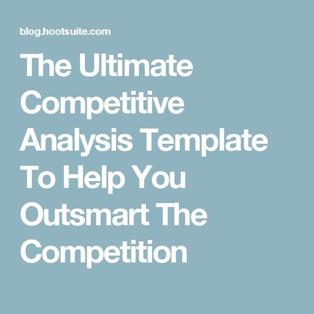 The Ultimate Competitive Analysis Template To Help You Outsmart - competitor analysis report