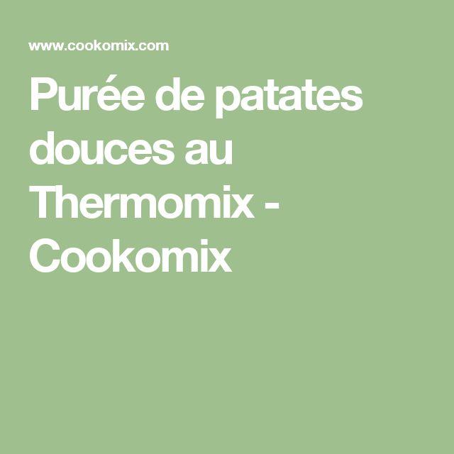 Purée de patates douces au Thermomix - Cookomix