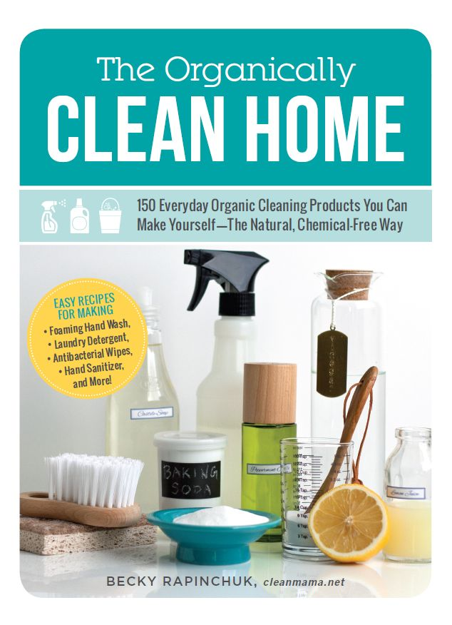 The Organically Clean Home - Clean Mama: 150 Everyday, Organizations Clean, Clean Mama, Everyday Organizations, Yourself Th Natural, Book, Cleaning Products, Chemical Fre, Clean Products