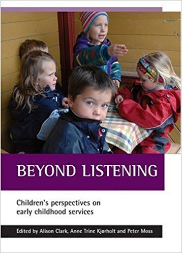 Beyond Listening: Children's Perspectives on Early Childhood Services: Alison Clark, Anne Trine Kjørholt, Peter Moss: 9781861346124: Amazon.com: Books