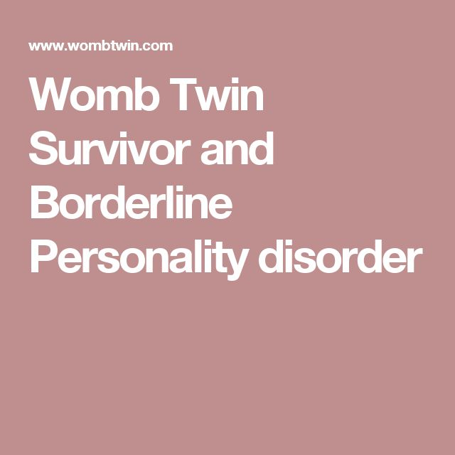 Womb Twin Survivor and Borderline Personality disorder