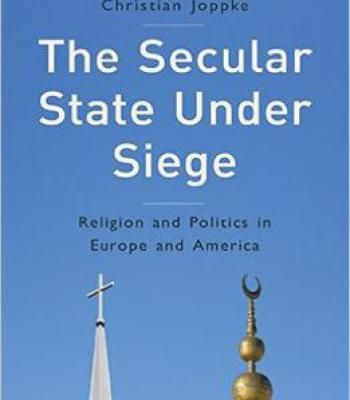 The Secular State Under Siege: Religion And Politics In Europe And America PDF
