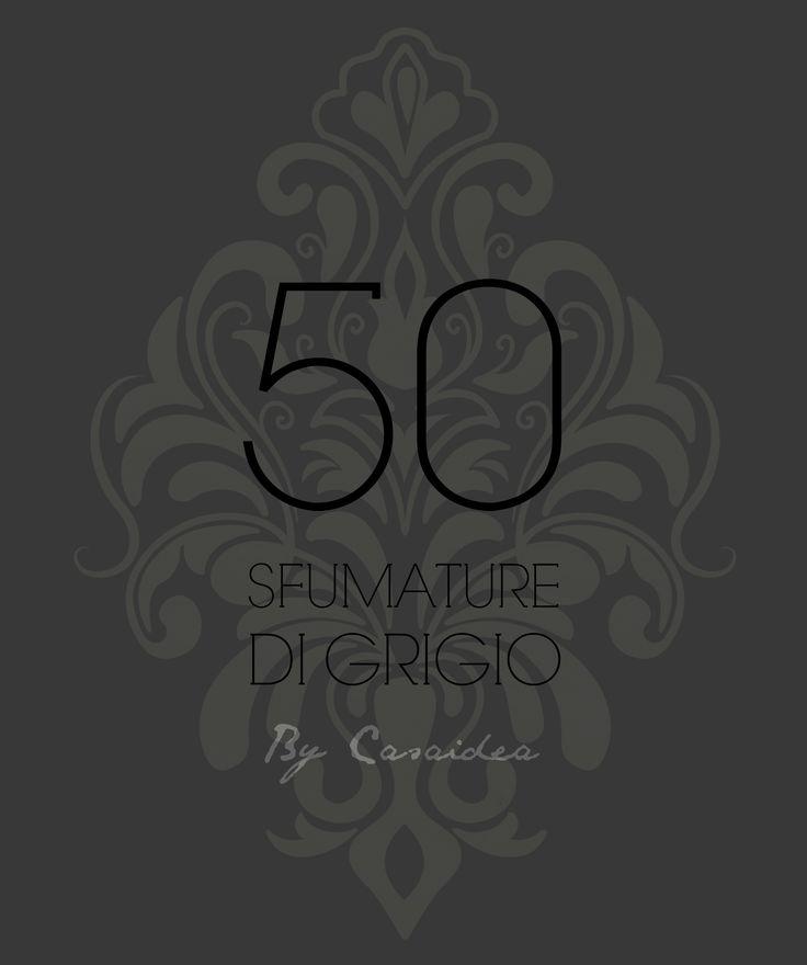 50 Sfumature di Grigio by Casaidea