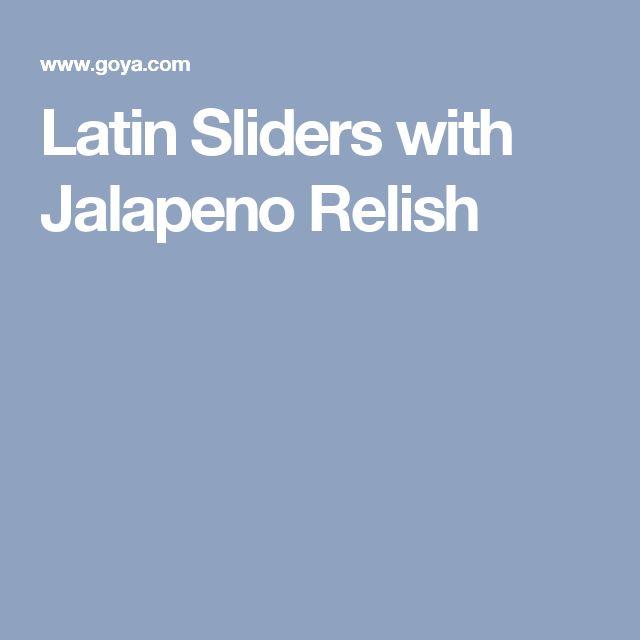 Latin Sliders with Jalapeno Relish