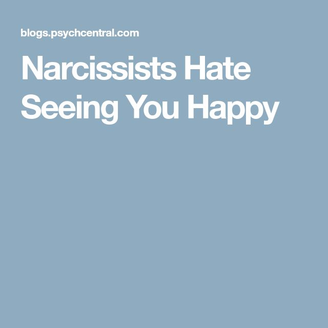 Narcissists Hate Seeing You Happy