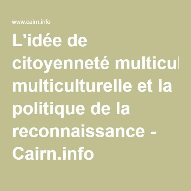 L'idée de citoyenneté multiculturelle et la politique de la reconnaissance - Cairn.info
