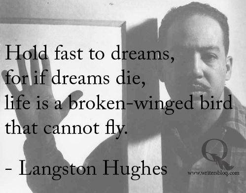 Quotes 3  Dream Quotes  Favorite Quotes  Dreams Quotes  Langston HughLangston Hughes Famous Quotes