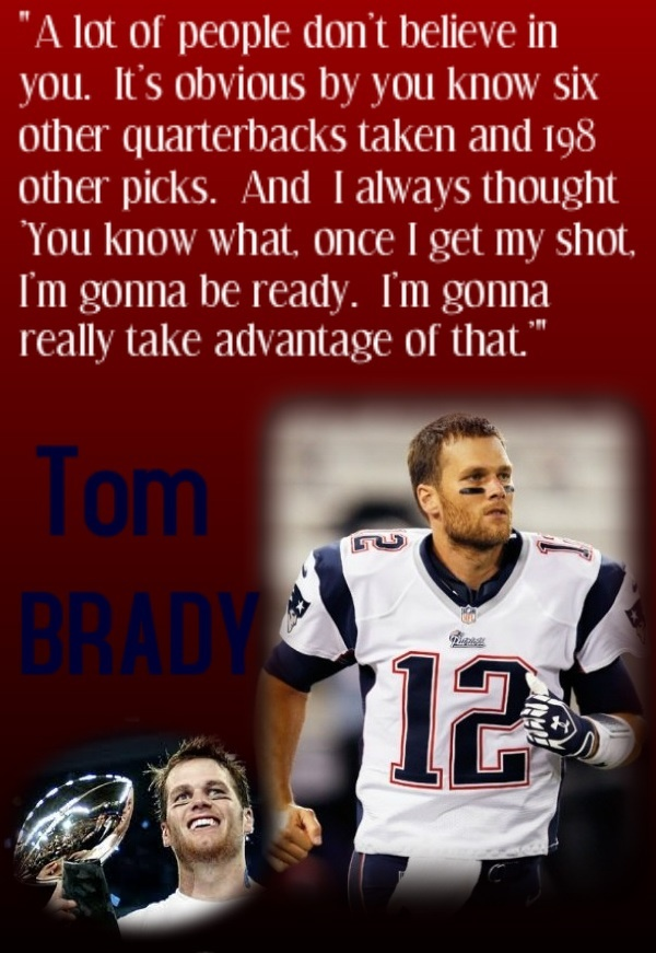 """""""Alot of people dont believe in you"""" quotes by Tom Brady"""