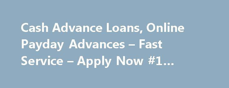 Cash Advance Loans, Online Payday Advances – Fast Service – Apply Now #1 #hour #loans http://loans.remmont.com/cash-advance-loans-online-payday-advances-fast-service-apply-now-1-hour-loans/  #loans payday # How You Can Get Fast Cash Advance Loans Quickly and Easily? AdvanceLoan.net offers payday cash advance loans services which allow you to borrow between $100 and $1000 then have the money credited to directly to your bank account securely. If you need money to sort out your personal…