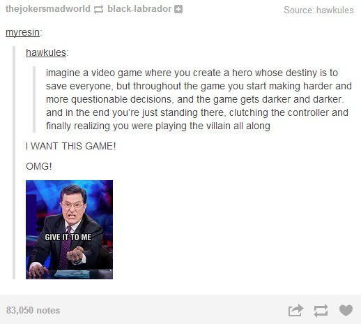 10/10 would definitely play this game <<----- I don't even like video games and I would definitely play this game!