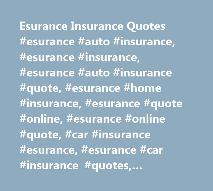 Esurance Quote Gorgeous Esurance Insurance Quotes Esurance Auto Insurance Esurance