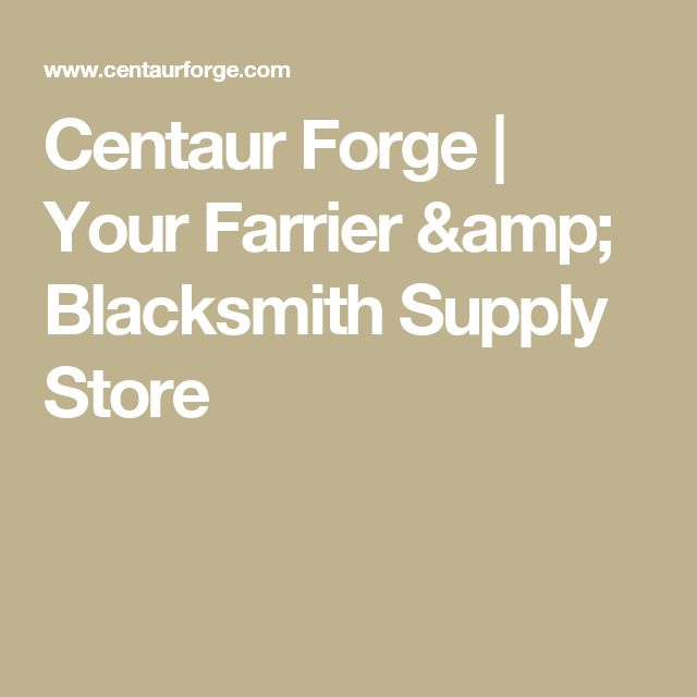 Centaur Forge | Your Farrier & Blacksmith Supply Store