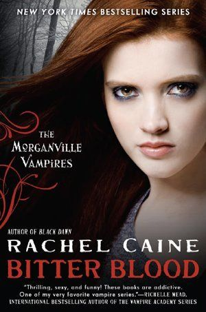 Bitter Blood (The Morganville Vampires #13)  by Rachel Caine ~ November 6th 2012