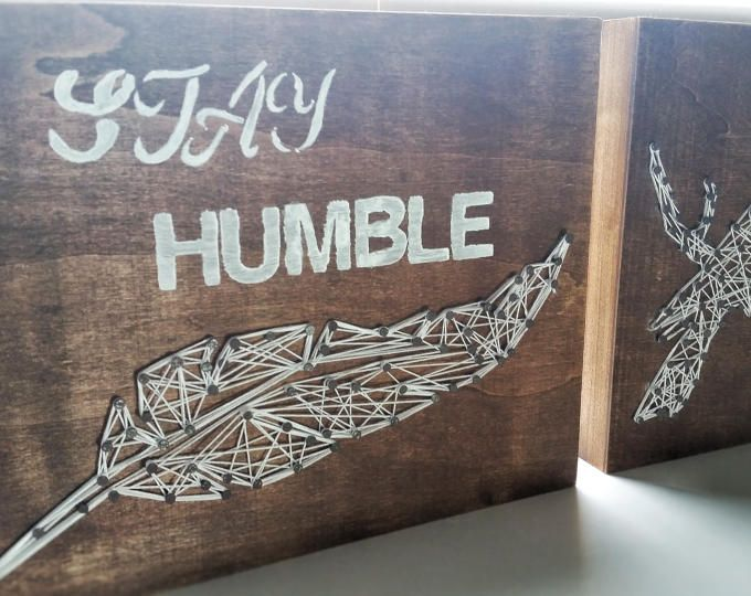 Stay Humble Be Kind Wood Signs, Feather and Bird String Art  Browse unique items from WildNorthCreations on Etsy, a global marketplace of handmade, vintage and creative goods.