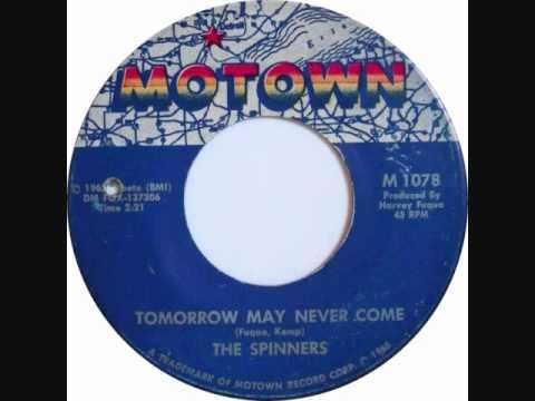 The Spinners - Tomorrow May Never Come