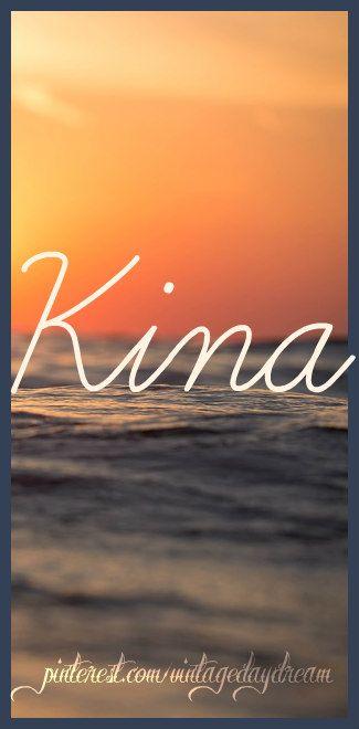 Baby Girl Name: Kina (keena). Origin: Hawaiian. https://www.pinterest.com/vintagedaydream/baby-names-by-me-vintagedaydream/