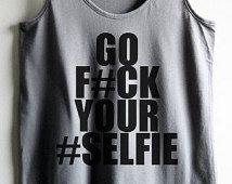 Go F your selfie womans tank top gray