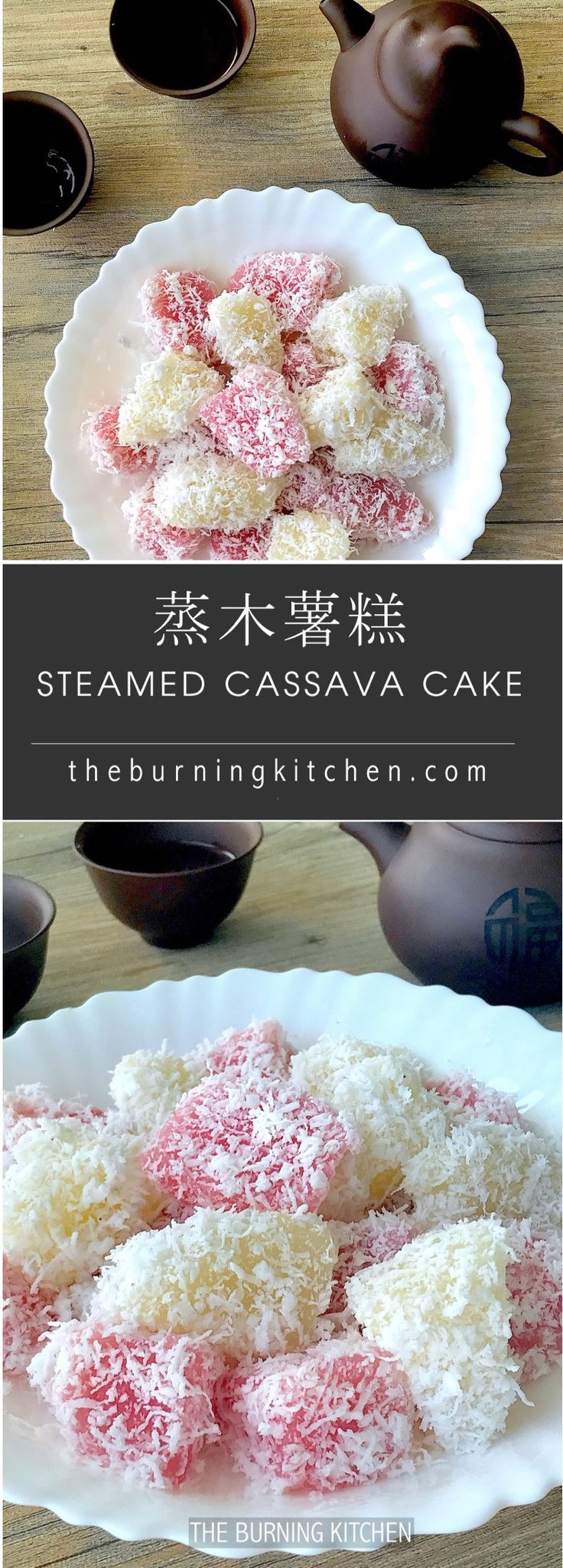 Steamed Tapioca/Cassava Cake (蒸木薯糕 / Kueh Ubi Kayu): Nothing beats freshly steamed Tapioca Cake! This steamed cake is soft, moist and aromatic as it uses freshly grated tapioca and coconut.