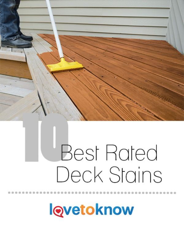 Before you commit to purchasing a stain for your deck, learn more about deck stain ratings. While there is no official, over-arcing rating system, there are a variety of publications and websites that offer their advice on which is the best. Here is a list of ten of the best products on the market. #homedecor   10 Best Rated Deck Stains from #LoveToKnow
