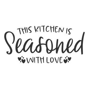 Download this kitchen is seasoned with love (With images ...