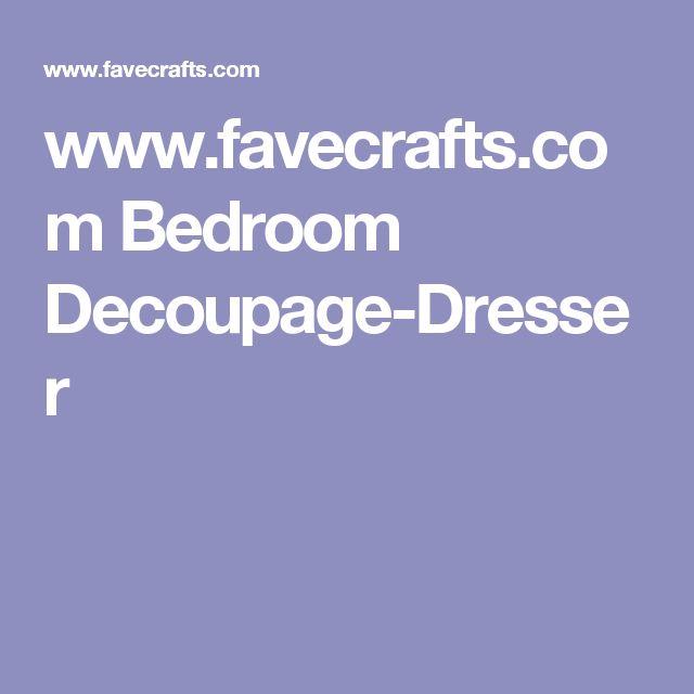 www.favecrafts.com Bedroom Decoupage-Dresser