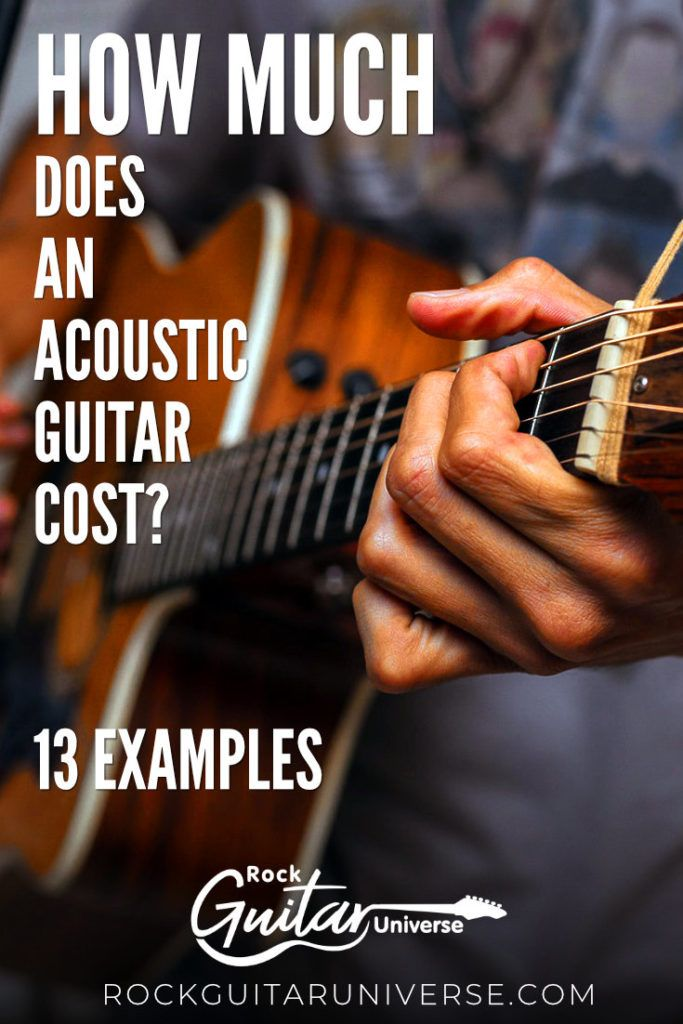 How Much Does An Acoustic Guitar Cost 13 Examples In 2020 Acoustic Guitar Guitar Best Acoustic Guitar
