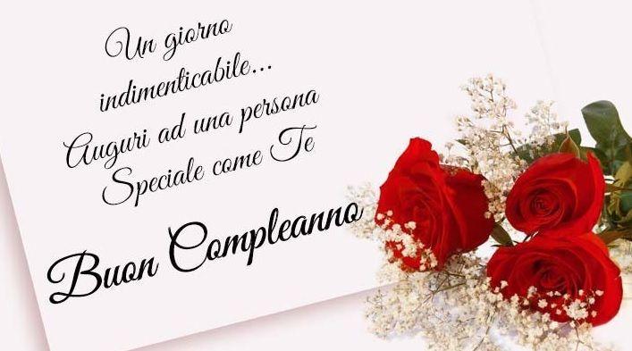 Auguri Di Compleanno Per Una Persona Speciale Auguri Di Buon Compleanno Compleanno Auguri Di Compleanno Buon Compleanno