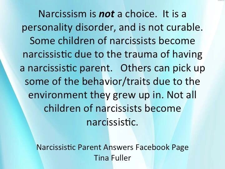 Narcissism is not a choice. It is a personality disorder & is not curable. Some children of narcissists become narcissistic due to the trauma of having a narcissistic parent. Others can pick up some of the behavior / traits due to the environment they grew up in. Not all children of narcissists become narcissistic.