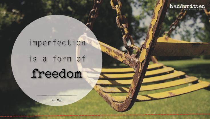 imperfection is a form of freedom - Ahn Ngo | handwritten by Kitty