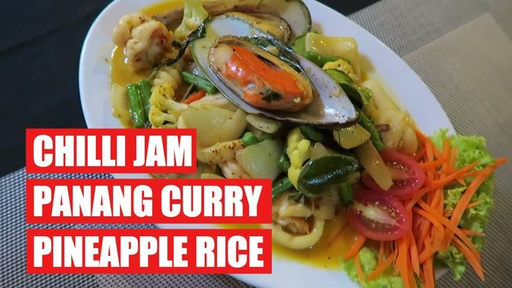 CHILLI JAM | PANANG CURRY | PINEAPPLE RICE