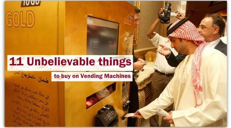 11 Unbelievable things to buy on Vending Machines