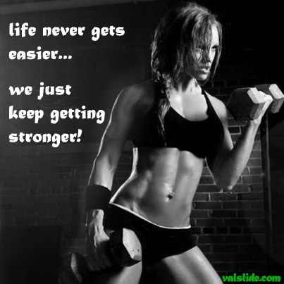 Life never gets easier... we just keep getting stronger! #Fitspiration #Valslide #TruthIs #FitLife